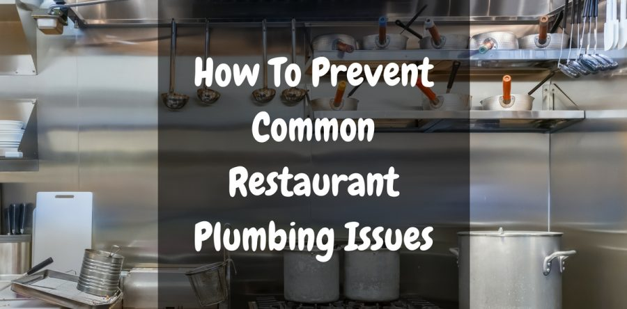 How to Prevent Common Restaurant Plumbing Issues