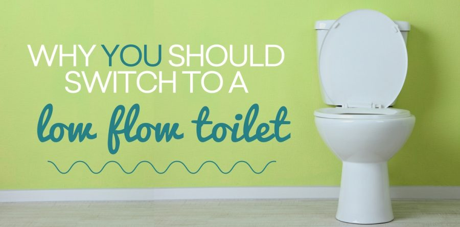 Why You Should Switch To A Low Flow Toilet