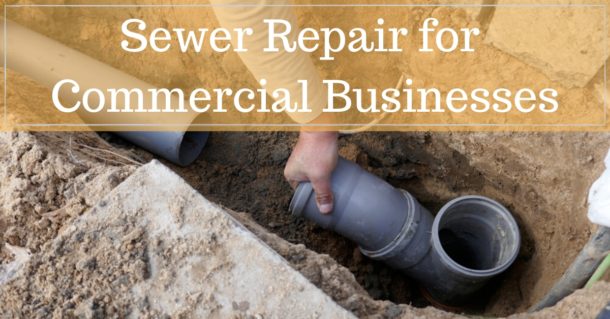 Sewer Repair For Commercial Businesses